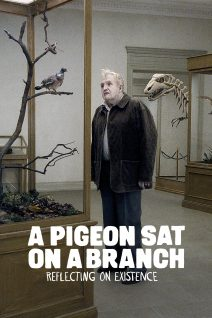 """Poster for the movie """"A Pigeon Sat on a Branch Reflecting on Existence"""""""