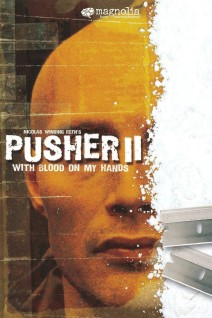 "Poster for the movie ""Pusher II: With Blood on My Hands"""