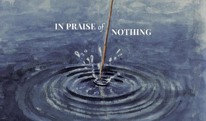 """Poster for the movie """"In Praise of Nothing"""""""