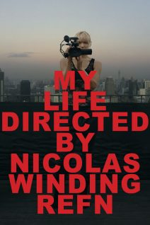 "Poster for the movie ""My Life Directed by Nicolas Winding Refn"""
